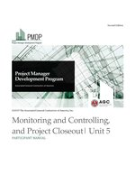 PMDP Unit 5: Monitoring & Controlling, Closeout - PM