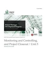 PMDP Unit 5: Monitoring & Controlling, Closeout - IG